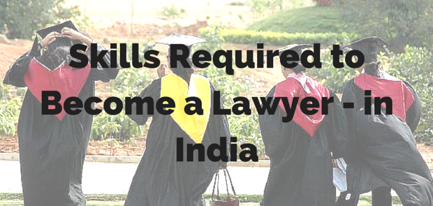 Skills Required to Become a Lawyer - in
