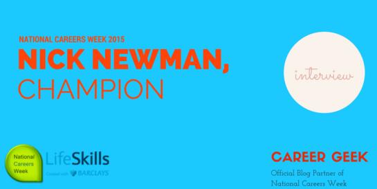 NICK NEWMAN, NATIONAL CAREERS WEEK
