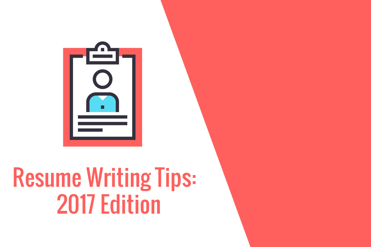 Resume Writing Tips 2017 Edition
