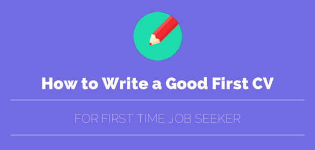 How To Write Amp Make A Good First Cv For Your First Job