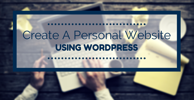 create a personal website or blog using WordPress