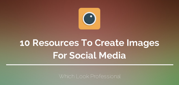10 resources to create images for social media which look