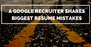 A Google Recruiter Shares Biggest Resume Mistakes