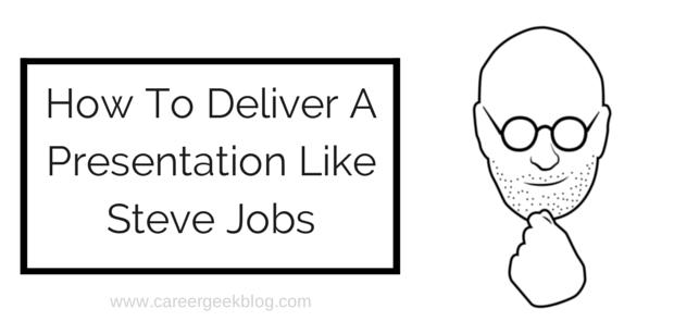 How To Deliver A Presentation Like Steve