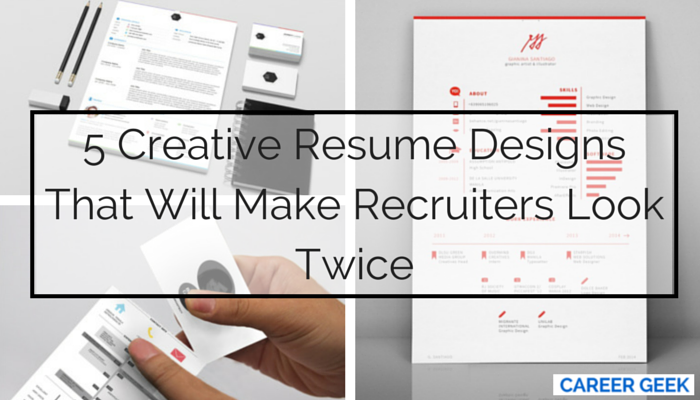 5 Creative Resume Designs  How To Make A Creative Resume