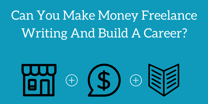 can you make money freelance writing