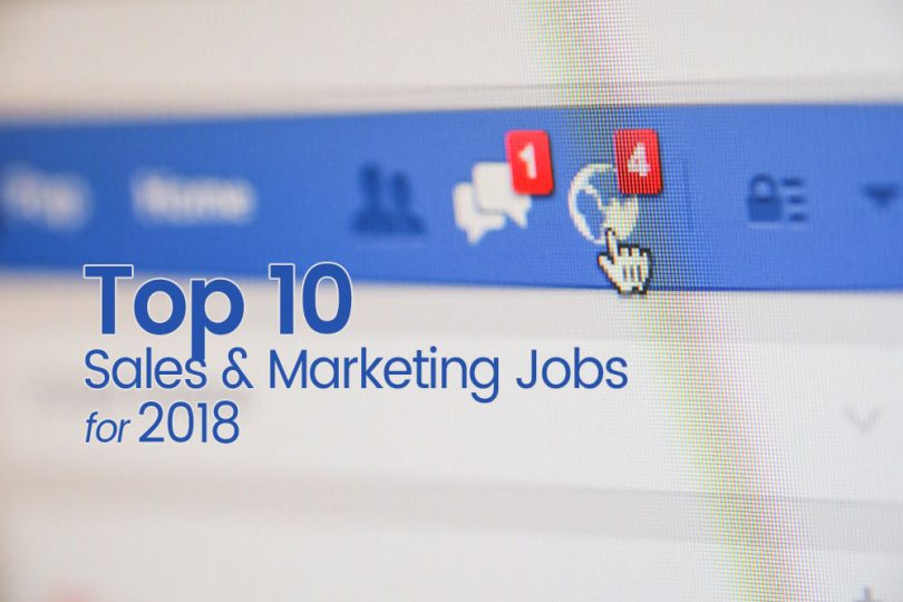 Top 10 Sales and Marketing Jobs for 2018