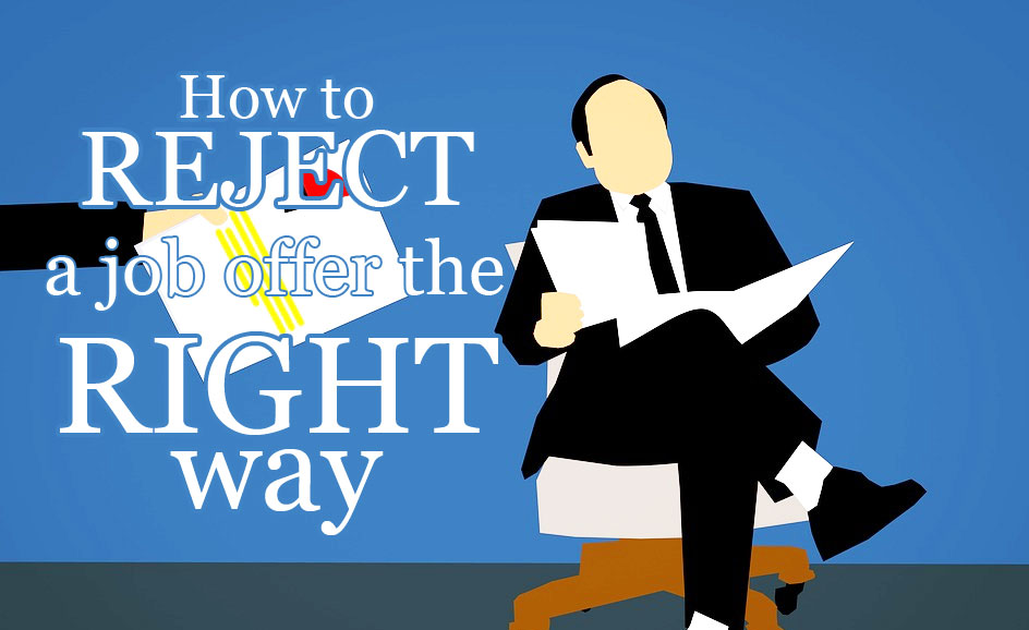 How To Reject A Job Offer The Right Way